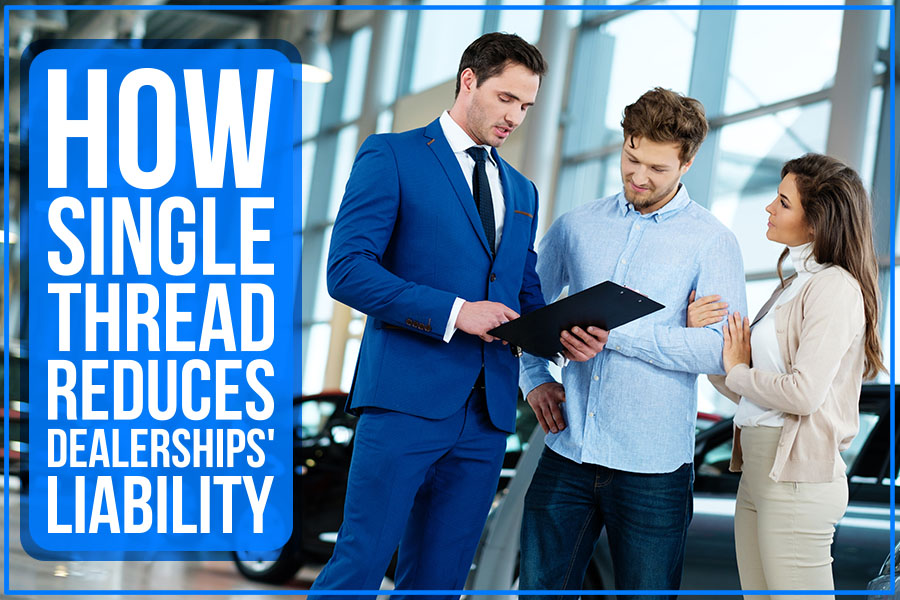 How Single Thread Reduces Dealerships' Liability