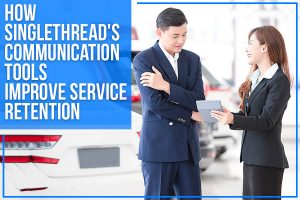 How Singlethread's Communication Tools Improve Service Retention