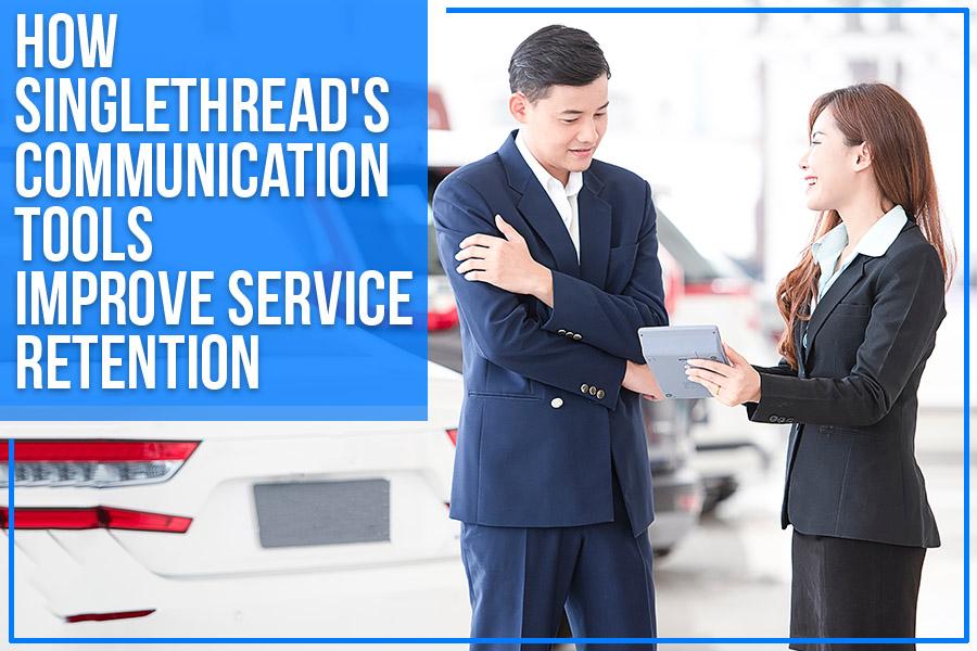 How Singlethread's Communication Tools Improve Service Retention