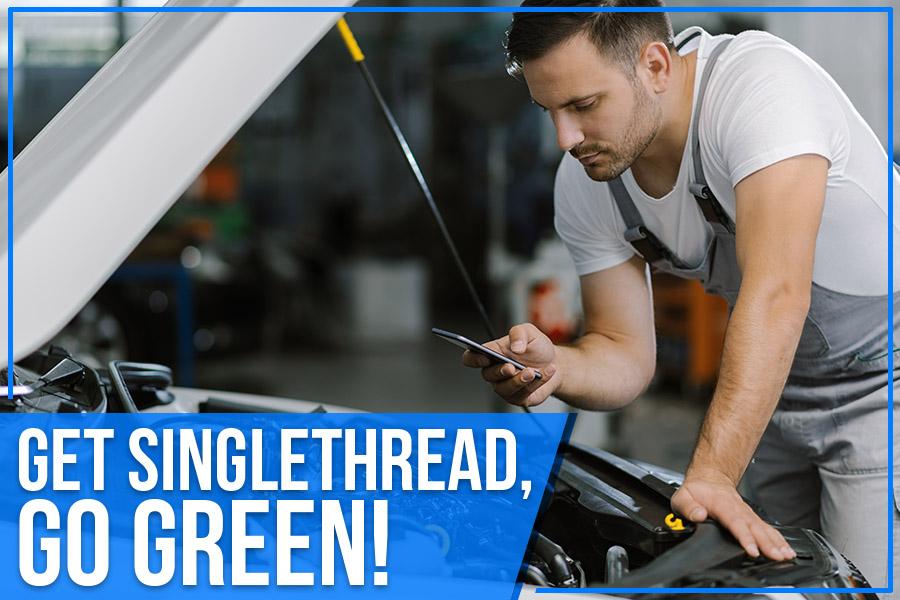 Get SingleThread, Go Green!